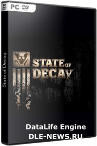 State of Decay [Beta + Update 3] (2013/РС/RUS|ENG) Repack от R.G. UPG